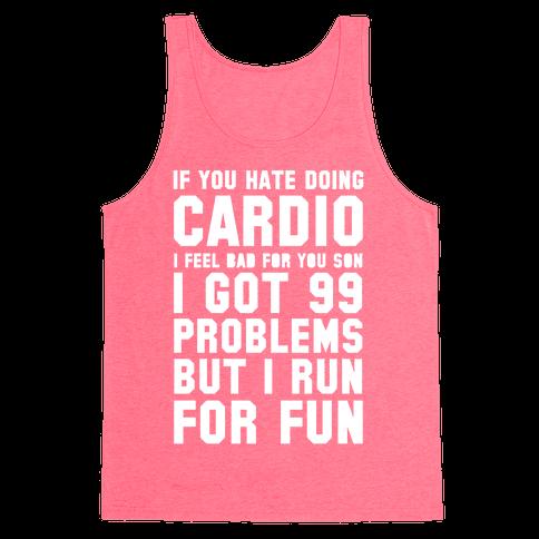 If You Hate Doing Cardio Tank Top