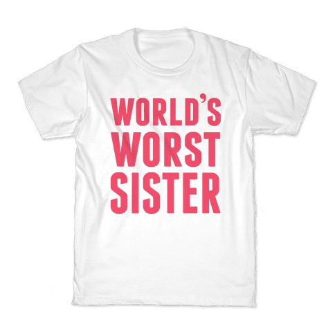 World's Worst Sister Kids T-Shirt