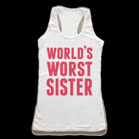 World's Worst Sister Racerback Tank Top