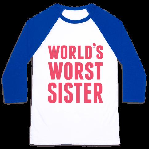 World's Worst Sister Baseball Tee