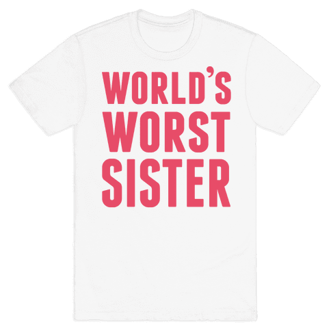 World's Worst Sister Mens T-Shirt