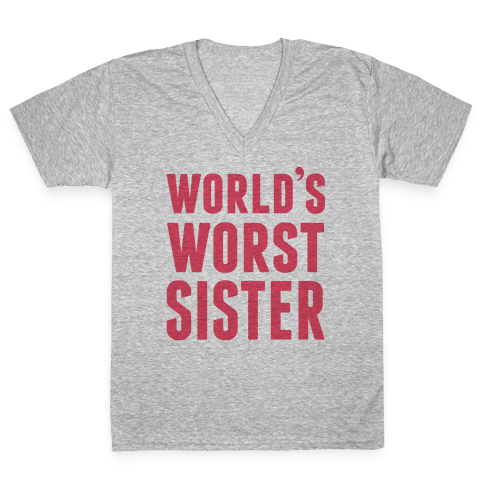 World's Worst Sister V-Neck Tee Shirt