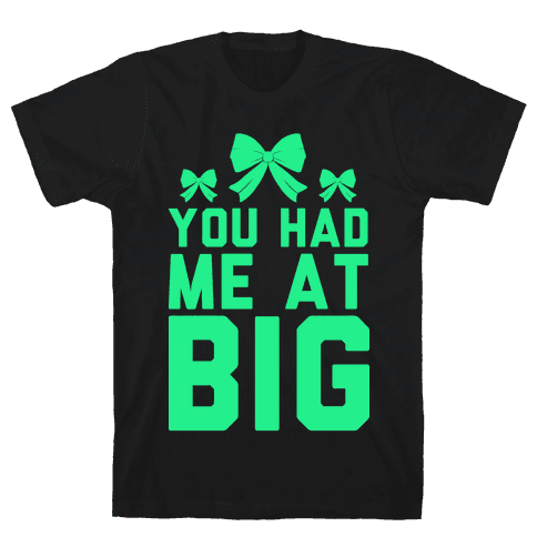 You Had Me At Big Mens T-Shirt