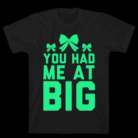 You Had Me At Big Mens T-Shirt