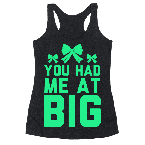 You Had Me At Big Racerback Tank Top