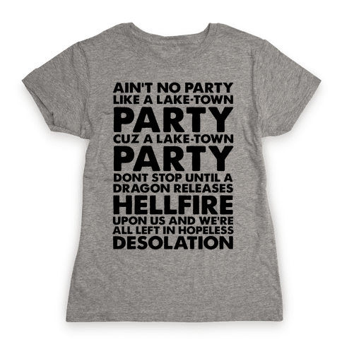 Aint No Party Like a Laketown Party Womens T-Shirt