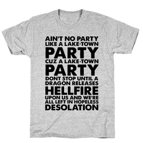 Aint No Party Like a Laketown Party T-Shirt