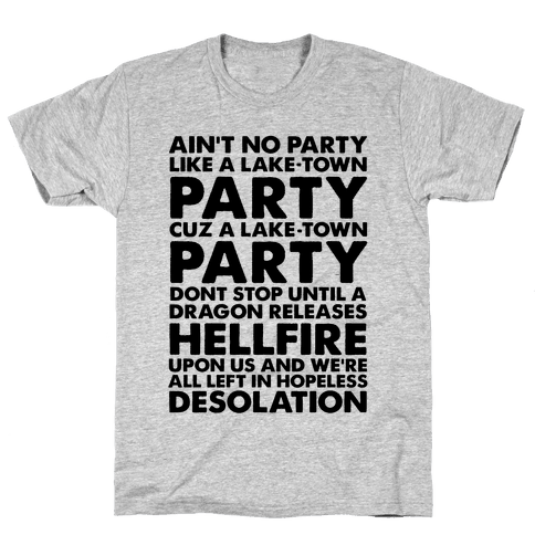 Aint No Party Like a Laketown Party Mens T-Shirt