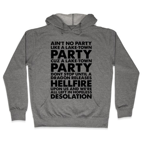 Aint No Party Like a Laketown Party Hooded Sweatshirt