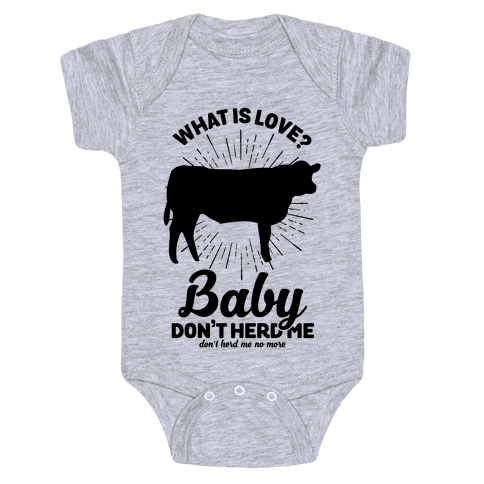 What is Love Baby Don't Herd Me Baby Onesy