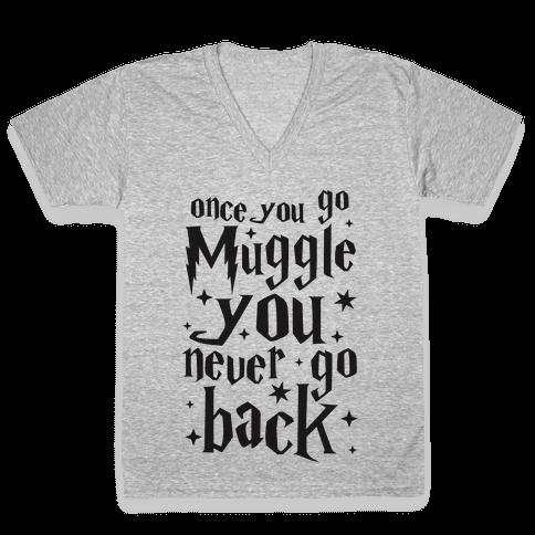 Once You Go Muggle You Never Go Back V-Neck Tee Shirt