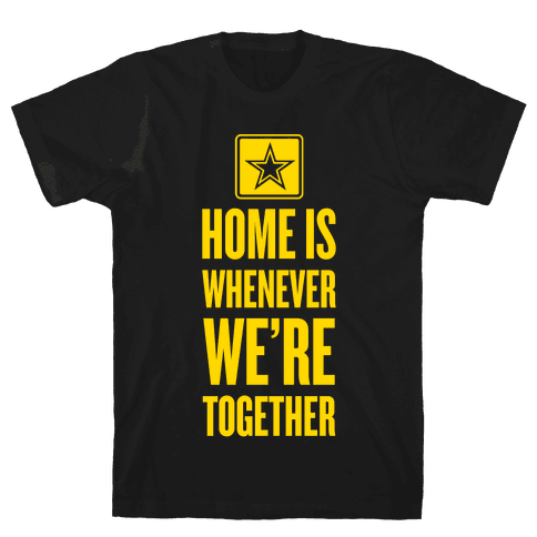 Home Is Whenever We're Together (Army) Mens T-Shirt