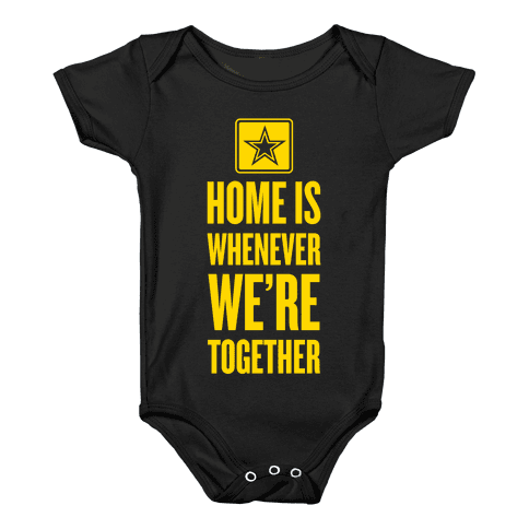Home Is Whenever We're Together (Army) Baby Onesy