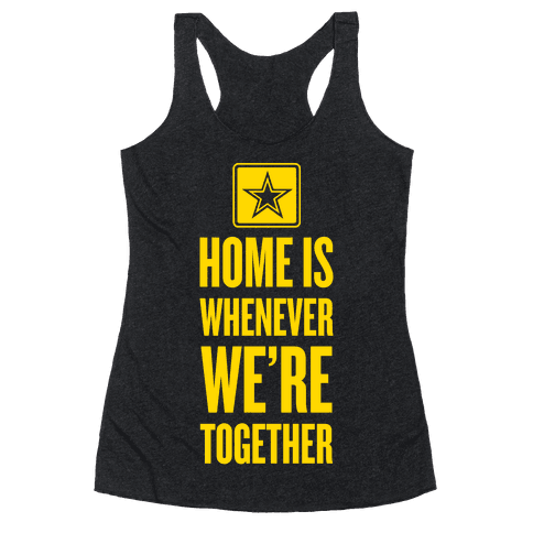 Home Is Whenever We're Together (Army) Racerback Tank Top