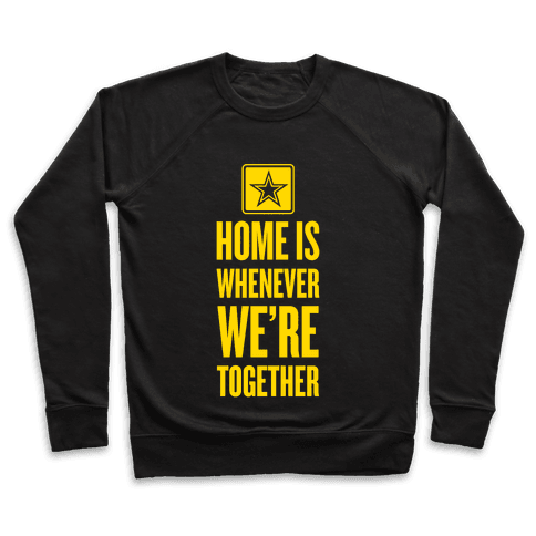 Home Is Whenever We're Together (Army) Pullover