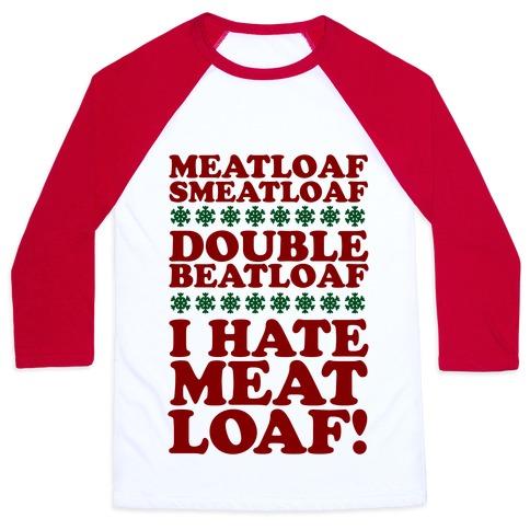 Meatloaf Smeatloaf! Baseball Tee
