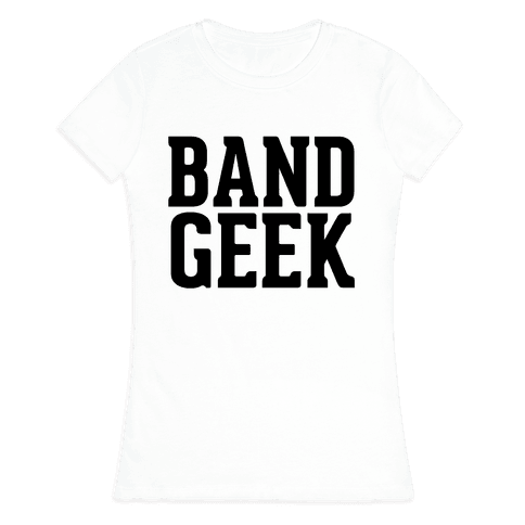 Band Geek Womens T-Shirt