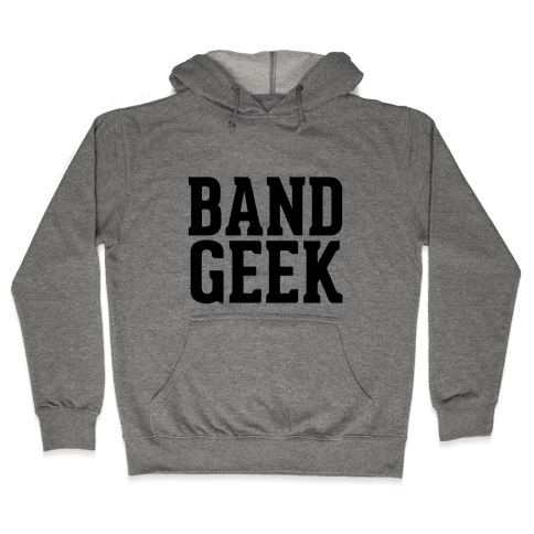 Band Geek Hooded Sweatshirt