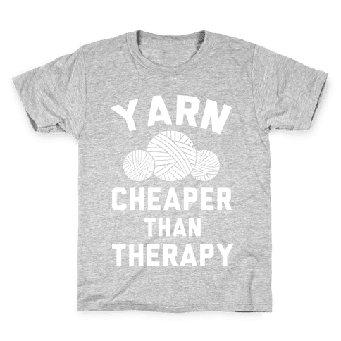 Yarn: Cheaper Than Therapy Kids T-Shirt