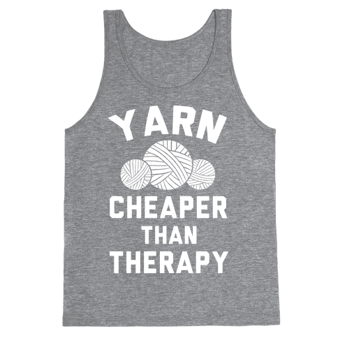 Yarn: Cheaper Than Therapy Tank Top