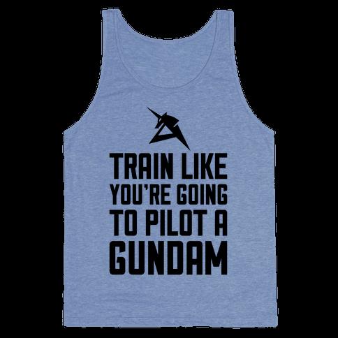 Train Like You're Going To Pilot A Gundam Tank Top