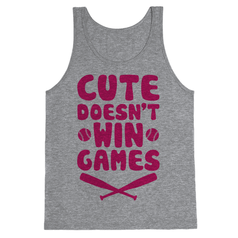 Cute Doesn't Win Games Tank Top