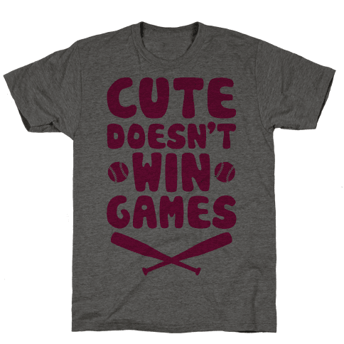 Cute Doesn't Win Games Mens T-Shirt
