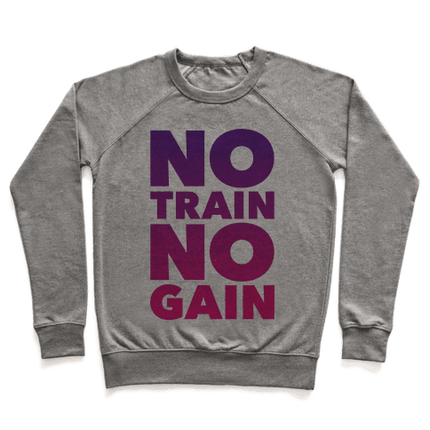No Train No Gain Pullover