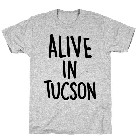 Alive In Tucson T-Shirt