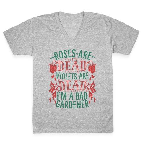 Roses are Dead Violets are Dead I'm a Bad Gardener V-Neck Tee Shirt