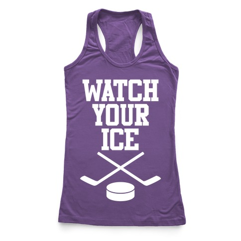 Watch Your Ice Racerback Tank Top