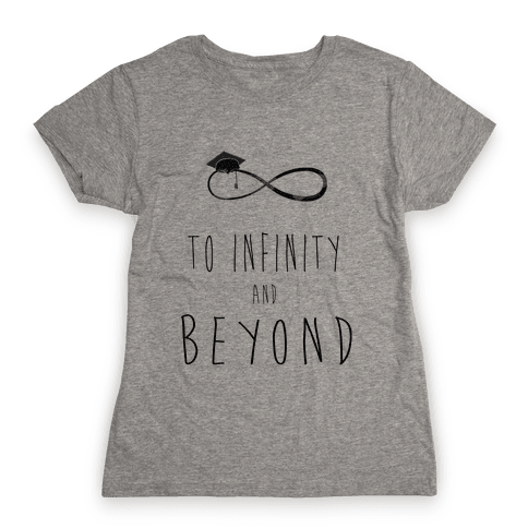 Graduation: To Infinity and Beyond Womens T-Shirt