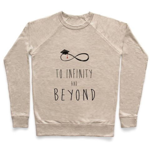 Graduation: To Infinity and Beyond Pullover