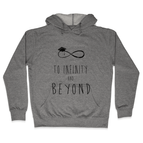 Graduation: To Infinity and Beyond Hooded Sweatshirt