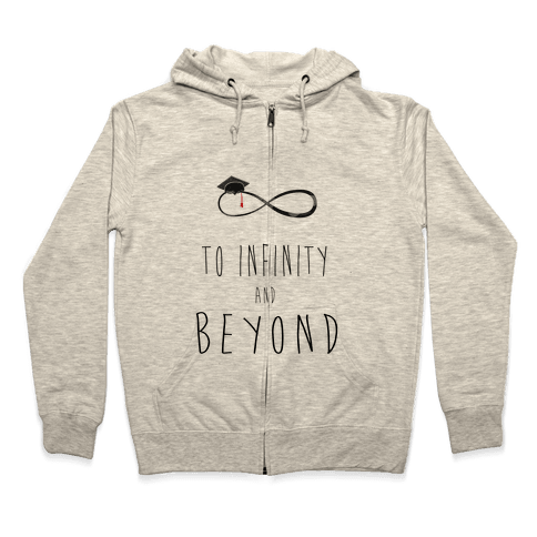 Graduation: To Infinity and Beyond Zip Hoodie