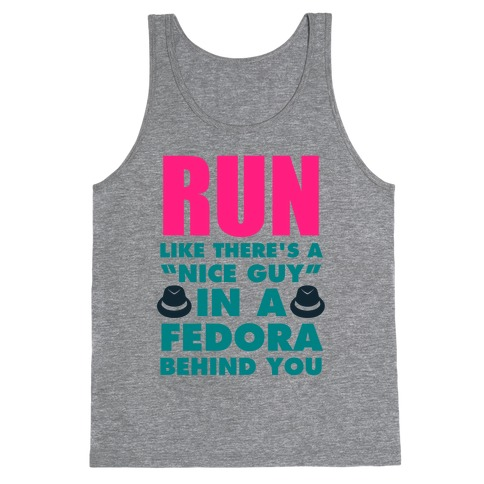 "Run Like There's A ""Nice Guy"" In A Fedora Behind You Tank Top"