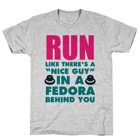 "Run Like There's A ""Nice Guy"" In A Fedora Behind You Mens T-Shirt"