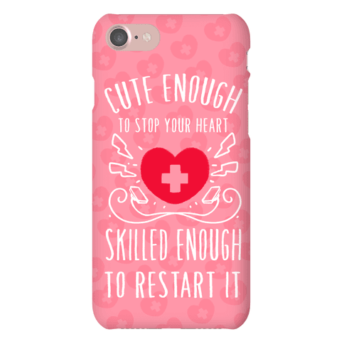 Cute Enough to Stop Your Heart. Skilled Enough to Restart It Phone Case
