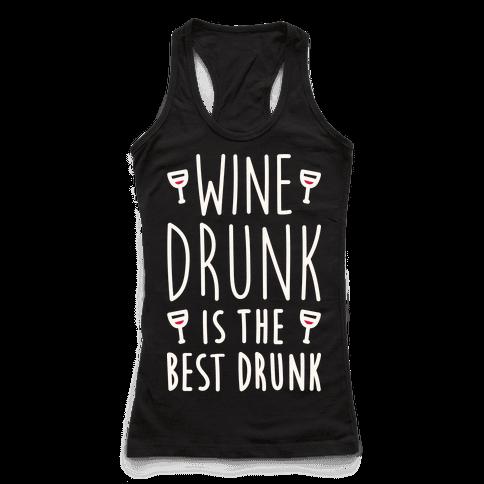 Wine Drunk Is The Best Drunk