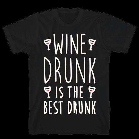 Wine Drunk Is The Best Drunk Mens T-Shirt