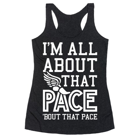 You Know I'm All About That Pace Racerback Tank Top