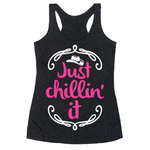 Just Chillin' It Racerback Tank Top