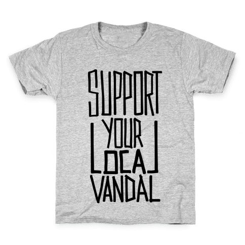 Support Your Local Vandal Kids T-Shirt