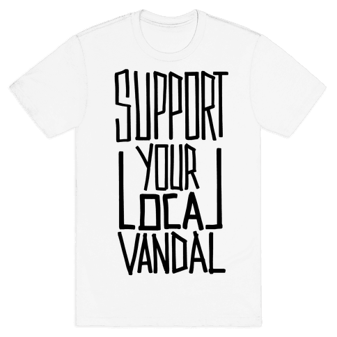 Support Your Local Vandal Mens T-Shirt