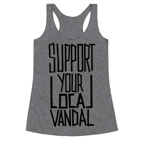 Support Your Local Vandal Racerback Tank Top