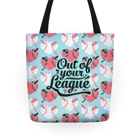 Out Of Your League Tote
