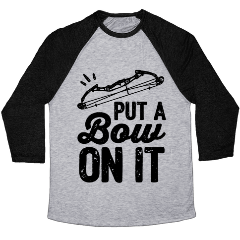 Put A Bow On It Baseball Tee