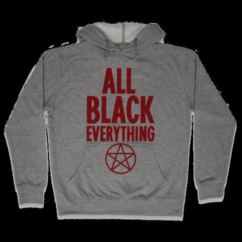 All Black Everything Hooded Sweatshirt