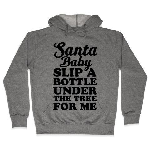 Santa Baby Slip A Bottle Under The Tree Hooded Sweatshirt