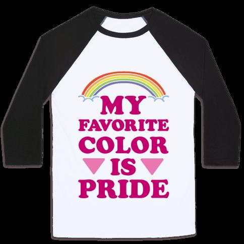 My Favorite Color is Pride Baseball Tee